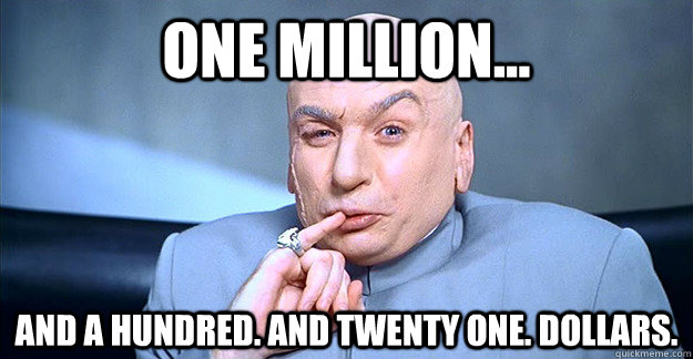 one million... and a hundred. and twenty one. dollars.