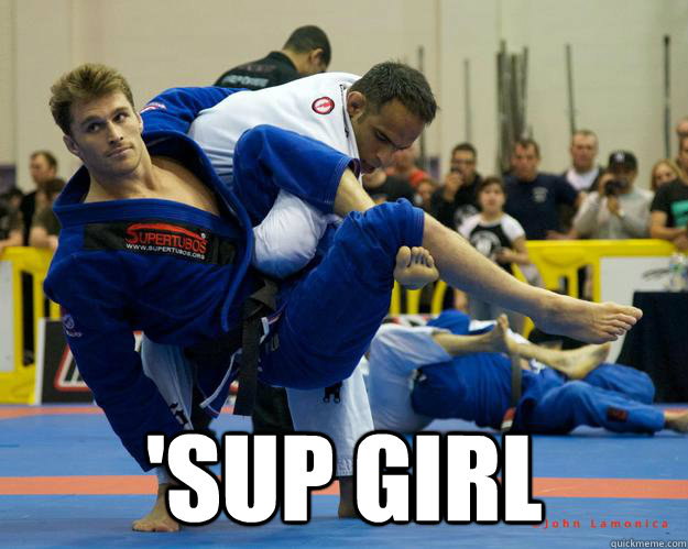 'sup Girl -  'sup Girl  Ridiculously Photogenic Jiu Jitsu Guy