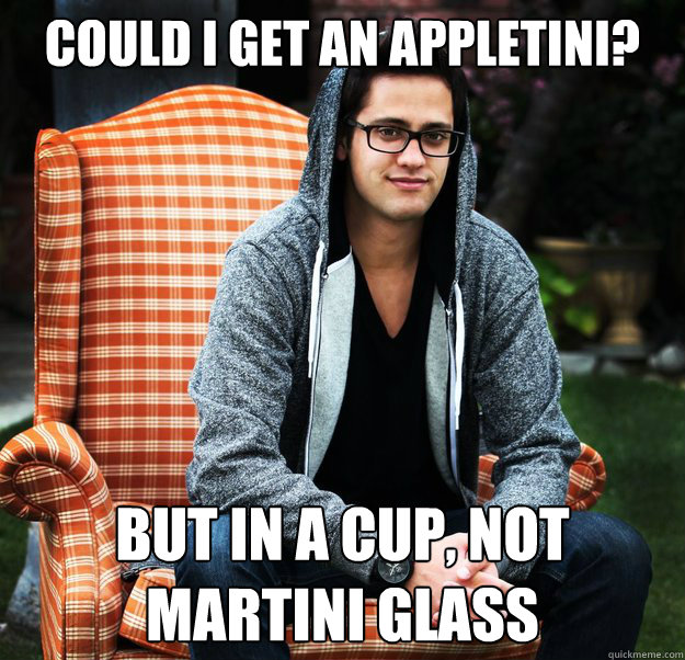 Could i get an appletini? but in a cup, not martini glass