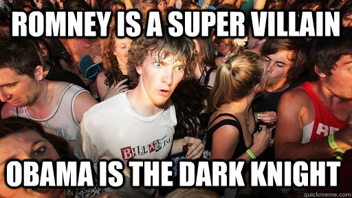 Romney is a Super villain Obama is the dark knight  - Romney is a Super villain Obama is the dark knight   Sudden Clarity Clarence