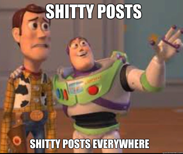 Shitty posts Shitty posts everywhere - Shitty posts Shitty posts everywhere  Misc