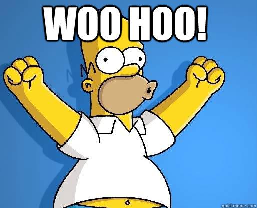 WOO HOO!  homer woo hoo