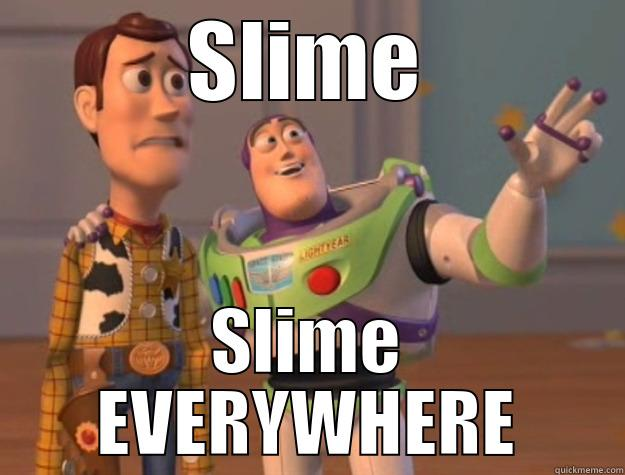 SLIME SLIME EVERYWHERE Toy Story