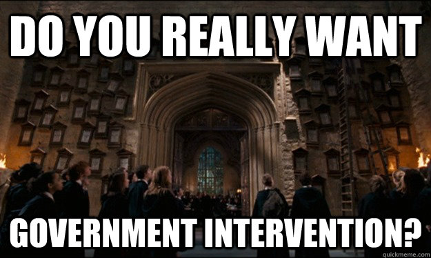 Do you really want government intervention? - Do you really want government intervention?  Libertarian Harry Potter