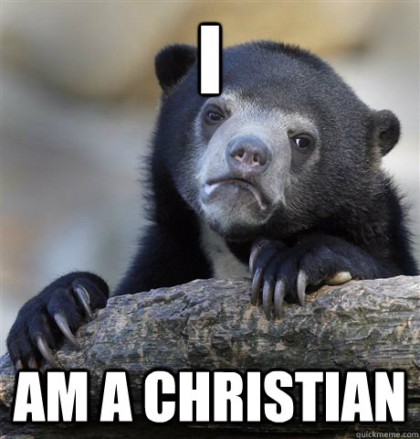 I am a christian - I am a christian  Confession Bear