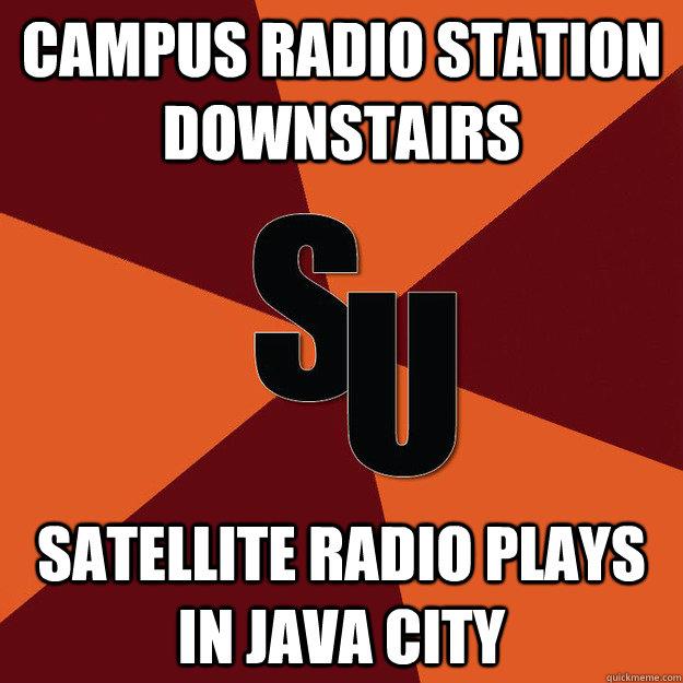CAMPUS RADIO STATION downstairs Satellite radio plays in java city