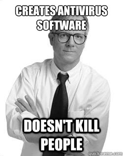 Creates antivirus software Doesn't Kill People - Creates antivirus software Doesn't Kill People  Good Guy Peter Norton