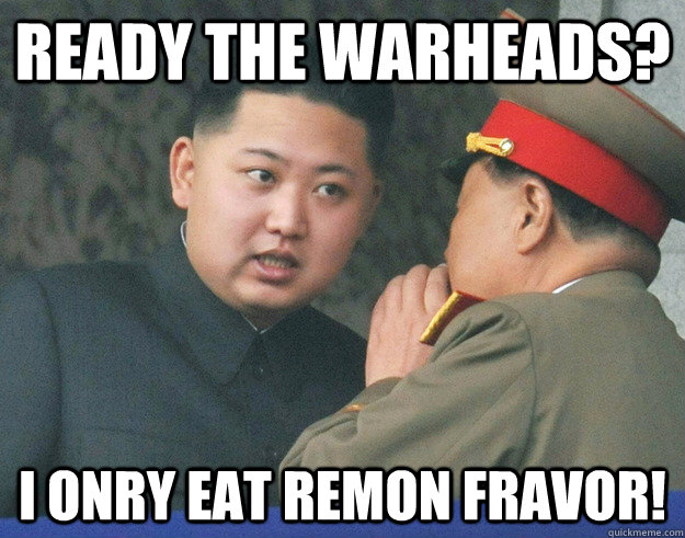 Ready the warheads? I onry eat remon fravor! - Ready the warheads? I onry eat remon fravor!  Misc
