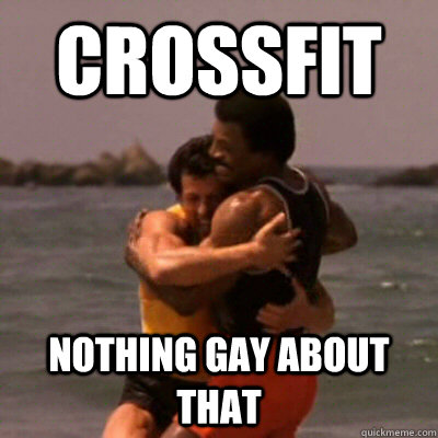 c734a7abdc0aecf9ba6b57511bd8adae51e4e562f93de9ade9577c4603d2f9f8 crossfit nothing gay about that nothing gay about that quickmeme