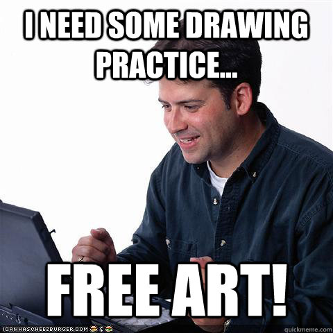 I need some drawing practice... Free art! - I need some drawing practice... Free art!  Net noob