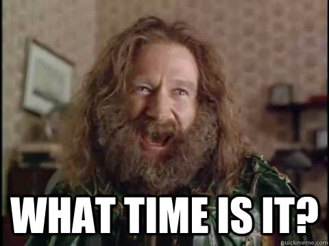 what time is it? -  what time is it?  Jumanji