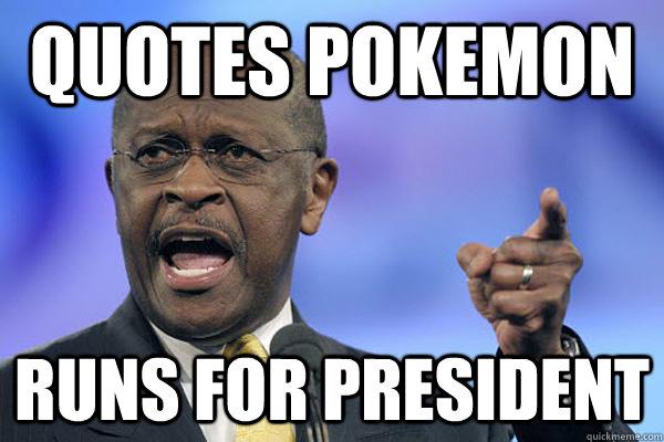 quotes pokemon runs for president
