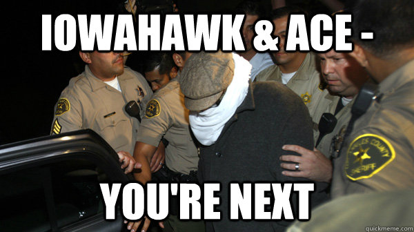 Iowahawk & Ace - You're next - Iowahawk & Ace - You're next  Defend the Constitution