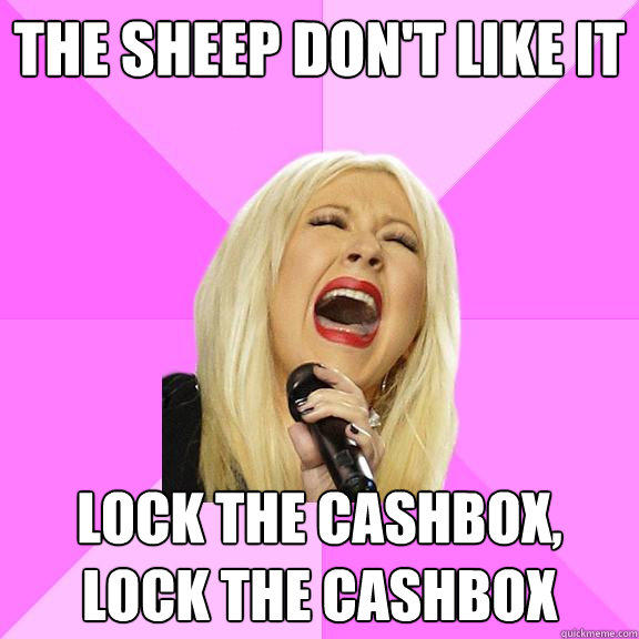 THE SHEEP DON'T LIKE IT LOCK THE CASHBOX, LOCK THE CASHBOX  Wrong Lyrics Christina