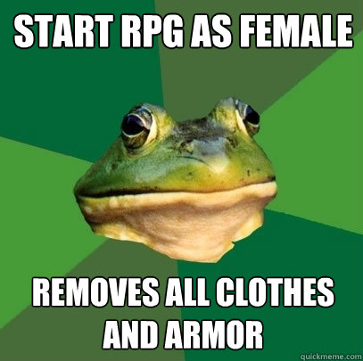 Start RPG as female Removes all clothes and armor - Start RPG as female Removes all clothes and armor  Foul Bachelor Frog