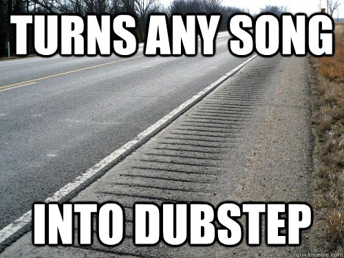 Turns any song into dubstep