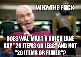 Why the fuck does wal-mart's quick lane say
