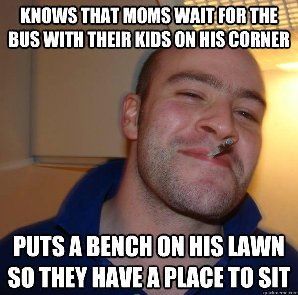 Knows that moms wait for the bus with their kids on his corner puts a bench on his lawn so they have a place to sit - Knows that moms wait for the bus with their kids on his corner puts a bench on his lawn so they have a place to sit  Misc