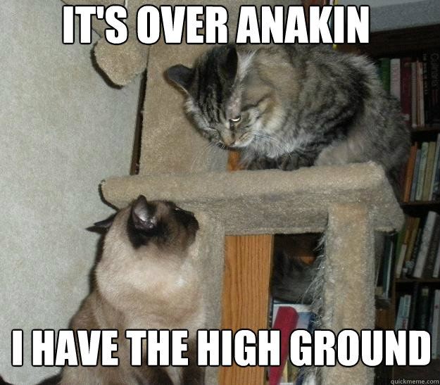 It's over Anakin I have the high ground - It's over Anakin I have the high ground  Battle Cats