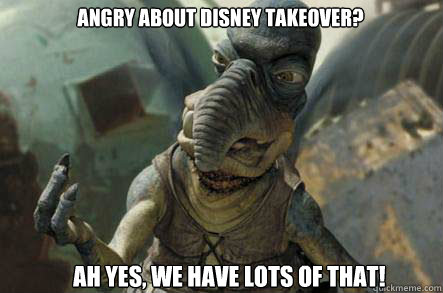 Angry about Disney takeover? Ah yes, we have lots of that!