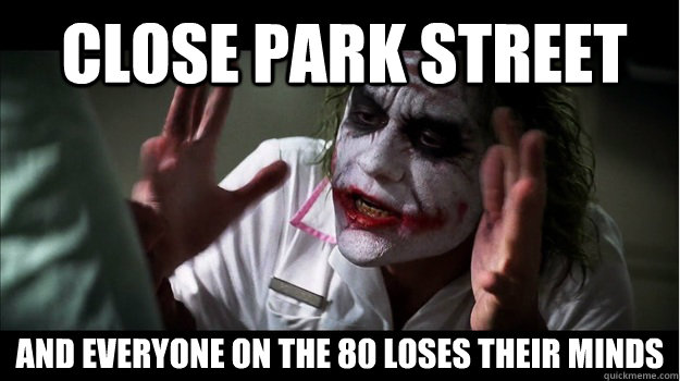 Close Park Street And everyone on the 80 loses their minds - Close Park Street And everyone on the 80 loses their minds  Joker Mind Loss