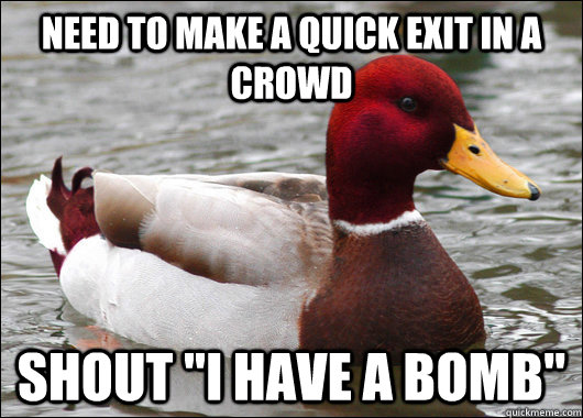 Need to make a quick exit in a crowd Shout