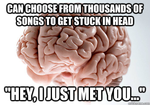 can choose from thousands of songs to get stuck in head