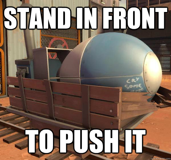Stand in front to push it