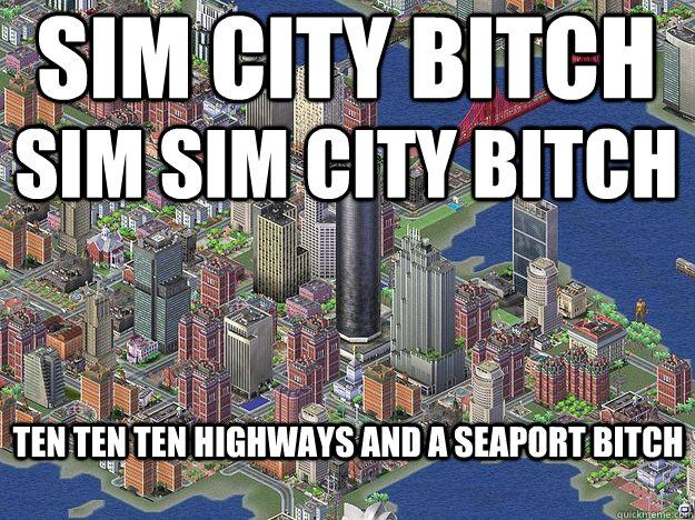 Scumbag Simcity by Junoh315 - Meme Center