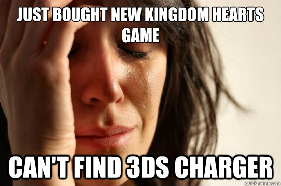 just bought new kingdom hearts game can't find 3ds charger - just bought new kingdom hearts game can't find 3ds charger  First World Problems