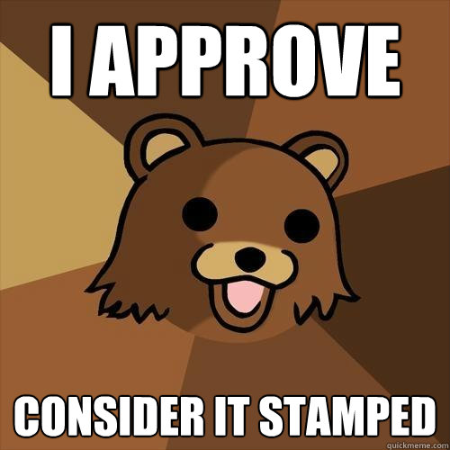 I approve Consider it Stamped - I approve Consider it Stamped  Pedobear