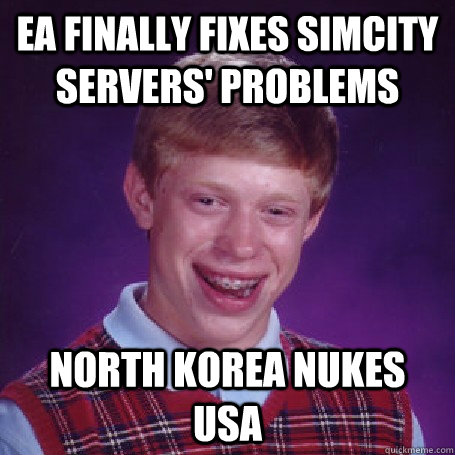 EA finally fixes SimCity servers' problems North Korea nukes USA - EA finally fixes SimCity servers' problems North Korea nukes USA  BadLuck Brian