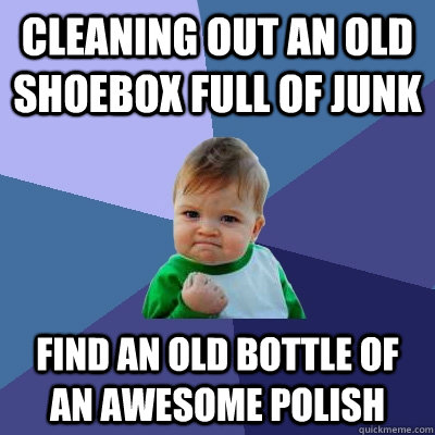 Cleaning out an old shoebox full of junk Find an old bottle of an awesome polish - Cleaning out an old shoebox full of junk Find an old bottle of an awesome polish  Misc