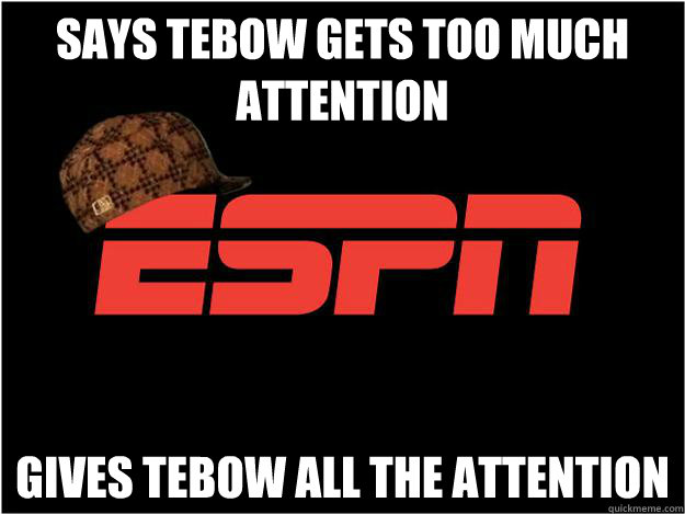 Says Tebow gets too much attention Gives Tebow all the attention - Says Tebow gets too much attention Gives Tebow all the attention  Misc