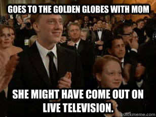 goes to the Golden Globes with Mom She might have come out on live television. - goes to the Golden Globes with Mom She might have come out on live television.  Misc