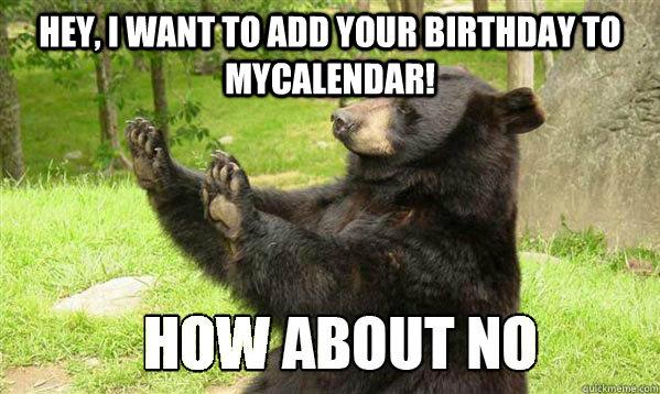 Hey, I want to add your birthday to MyCalendar!