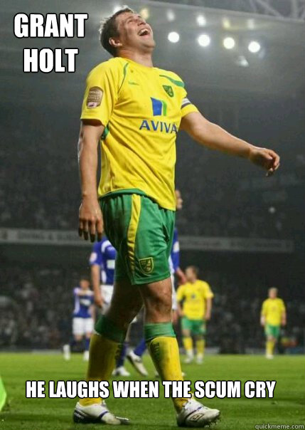 Grant Holt  he laughs when the scum cry