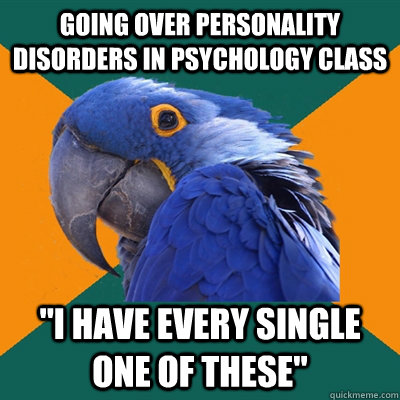Going over personality disorders in Psychology class