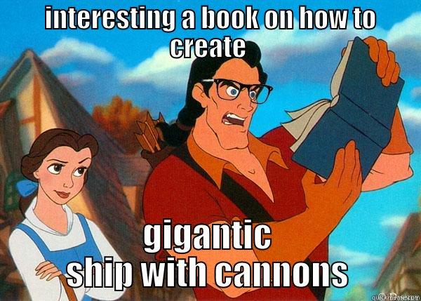 INTERESTING A BOOK ON HOW TO CREATE GIGANTIC SHIP WITH CANNONS Hipster Gaston