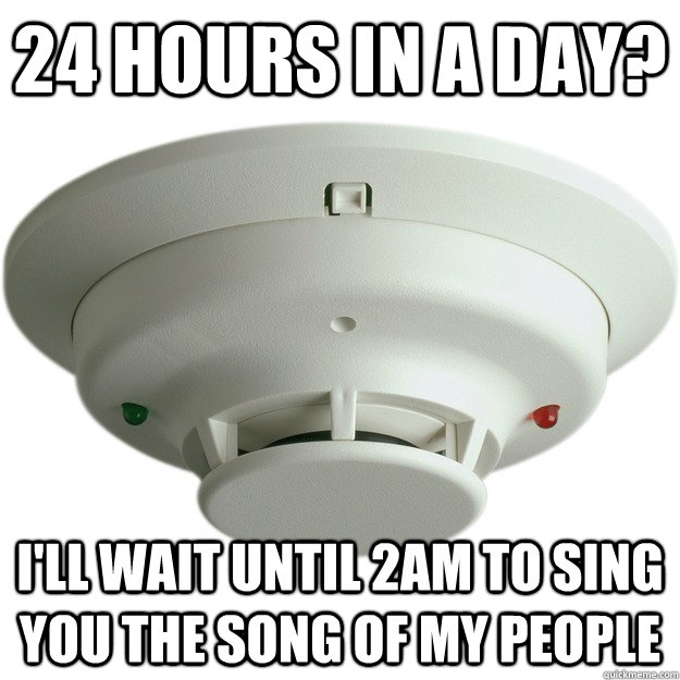 24 hours in a day? I'll wait until 2AM to sing you the song of my people
