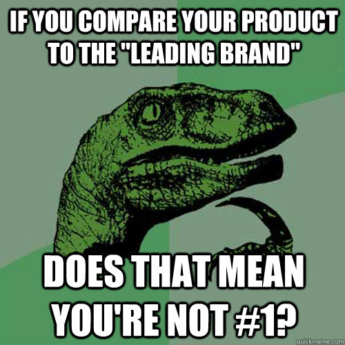 If you compare your product to the