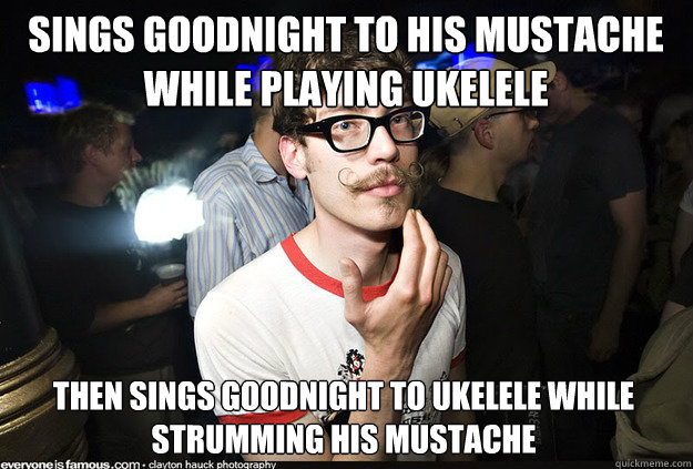 Sings goodnight to his mustache while playing ukelele then sings goodnight to ukelele while strumming his mustache
