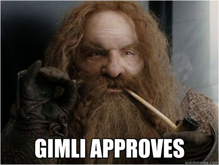 Gimli approves -  Gimli approves  Gimli approves