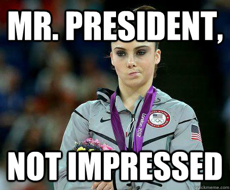 Mr. President, Not Impressed