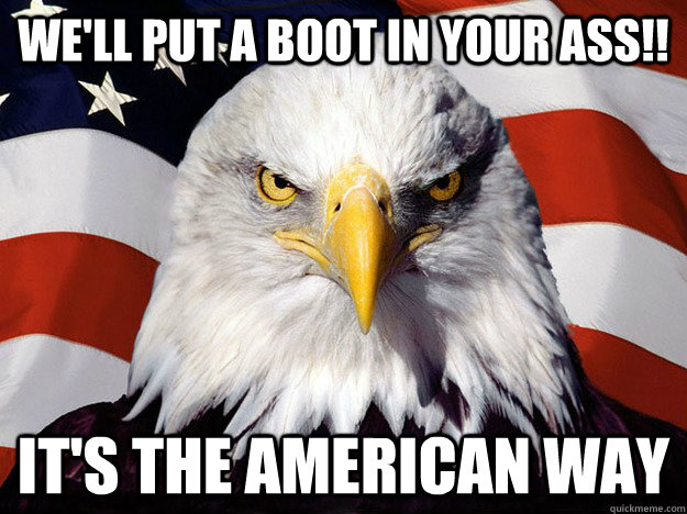 Put A Boot In Your Ass Its The American Way 7