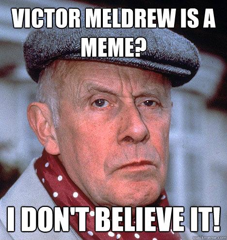 Victor Meldrew Is A Meme? I Don't Believe it!