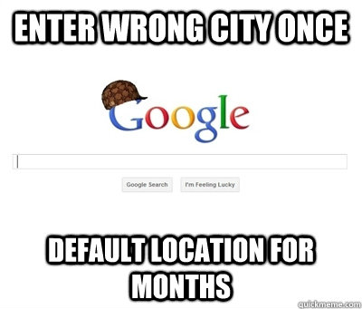 enter wrong city once default location for months