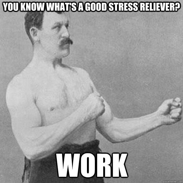 Work stress meme
