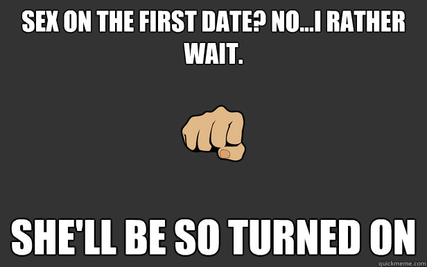 No sex on first date