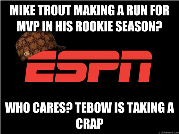 mike trout making a run for mvp in his rookie season? who cares? tebow is taking a crap - mike trout making a run for mvp in his rookie season? who cares? tebow is taking a crap  Misc